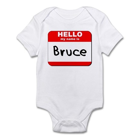 Hello my name is Bruce Infant Bodysuit