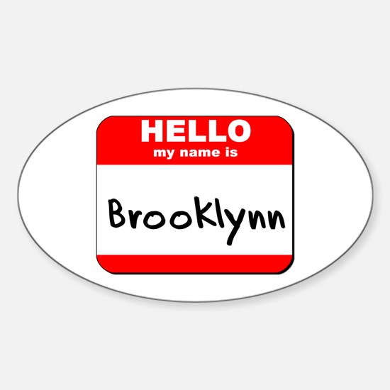 Hello my name is Brooklynn Oval Decal