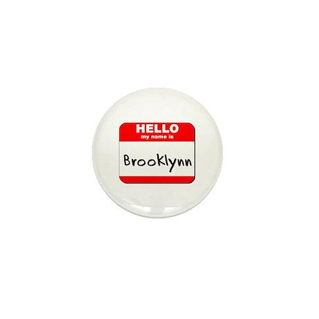 Hello my name is Brooklynn Mini Button