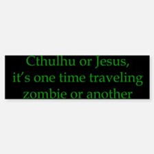 Cthulhu or Jesus Bumper Bumper Bumper Sticker