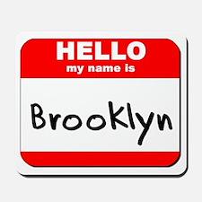 Hello my name is Brooklyn Mousepad