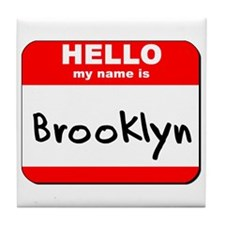Hello my name is Brooklyn Tile Coaster