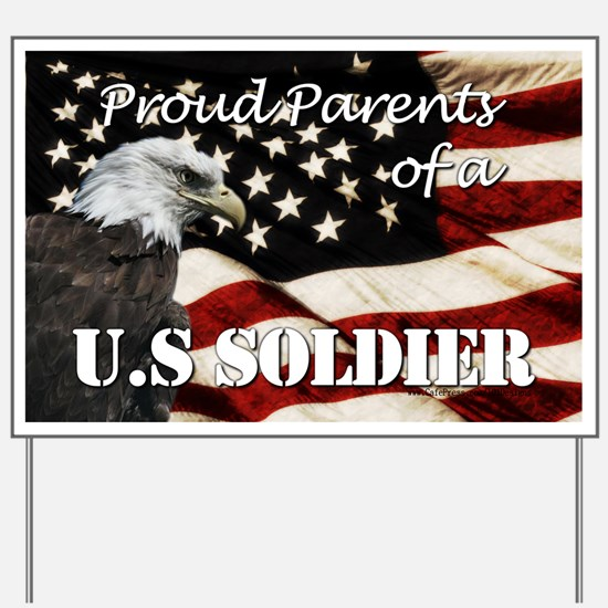 Proud Parents of a US Soldier Yard Sign