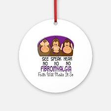 See Speak Hear No Fibromyalgia 1 Ornament (Round)