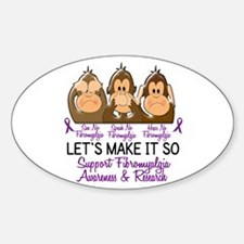 See Speak Hear No Fibromyalgia 2 Oval Decal
