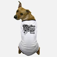 Stage Manager Dog T-Shirt