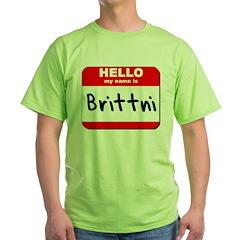 Hello my name is Brittni T-Shirt