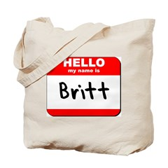 Hello my name is Britt Tote Bag