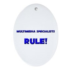 Multimedia Specialists Rule! Oval Ornament