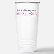 TypicalWhiteWoman Palin Stainless Steel Travel Mug