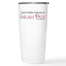 TypicalWhiteWoman Palin Travel Mug