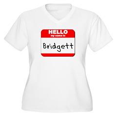 Hello my name is Bridgett T-Shirt