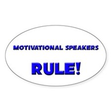 Motivational Speakers Rule! Oval Decal