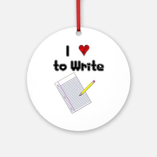 I Love to Write Ornament (Round)