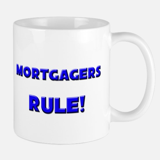 Mortgagers Rule! Mug