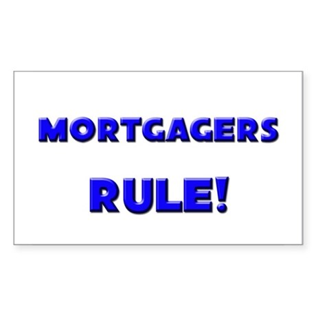 Mortgagers Rule! Rectangle Sticker