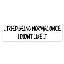I tried being normal once... Bumper Car Sticker