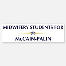 MIDWIFERY STUDENTS for McCain Bumper Bumper Bumper Sticker