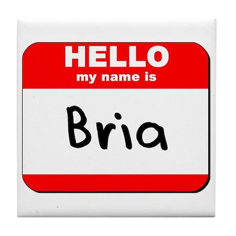 Hello my name is Bria Tile Coaster