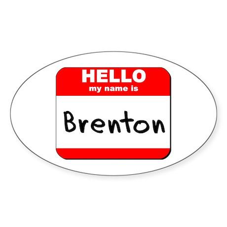 Hello my name is Brenton Oval Sticker