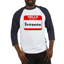 Hello my name is Brennen Baseball Jersey