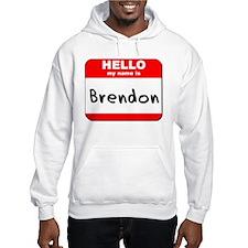 Hello my name is Brendon Hoodie