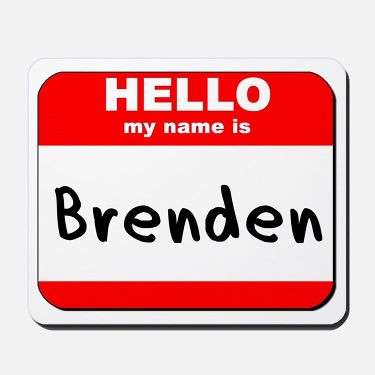Hello my name is Brenden Mousepad