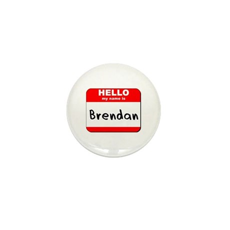 Hello my name is Brendan Mini Button (10 pack)