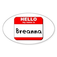 Hello my name is Breanna Oval Decal
