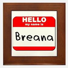 Hello my name is Breana Framed Tile