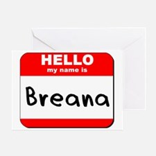Hello my name is Breana Greeting Card