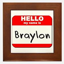 Hello my name is Braylon Framed Tile