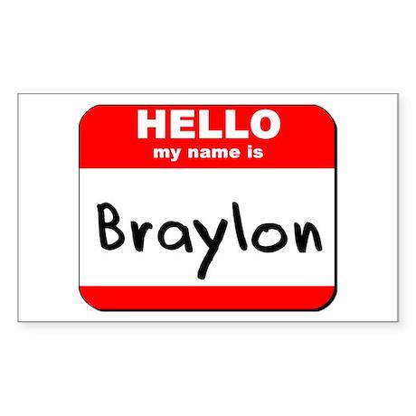 Hello my name is Braylon Rectangle Sticker