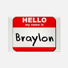 Hello my name is Braylon Rectangle Magnet