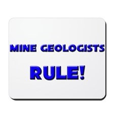 Mine Geologists Rule! Mousepad