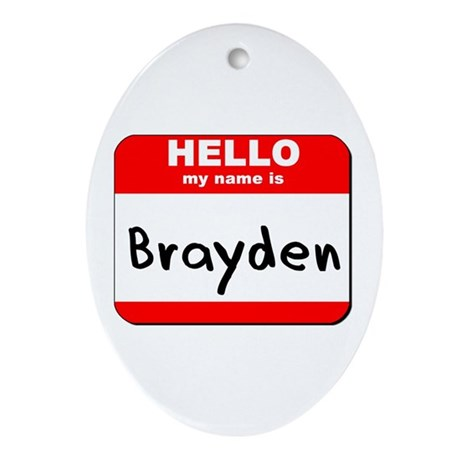 Hello my name is Brayden Oval Ornament