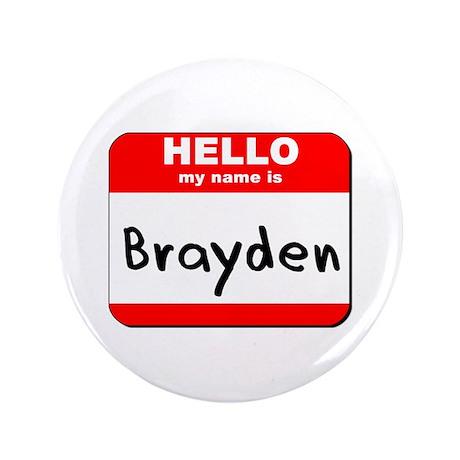 """Hello my name is Brayden 3.5"""" Button"""