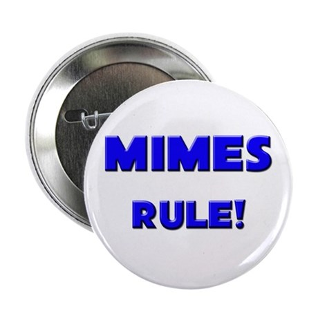 "Mimes Rule! 2.25"" Button (10 pack)"