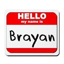 Hello my name is Brayan Mousepad