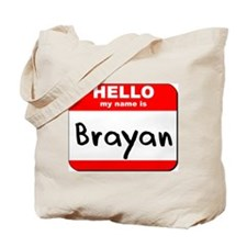 Hello my name is Brayan Tote Bag
