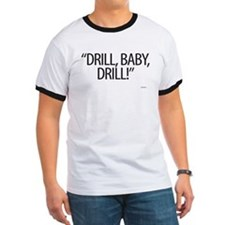 Drill, Baby, Drill! - T