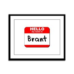 Hello my name is Brant Framed Panel Print