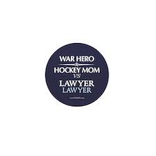 War Hero, Hockey Mom vs Lawyers Mini Button