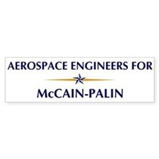 AEROSPACE ENGINEERS for McCai Bumper Bumper Sticker