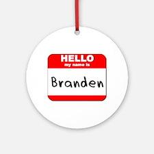 Hello my name is Branden Ornament (Round)