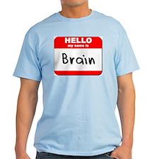 Hello my name is Brain T-Shirt