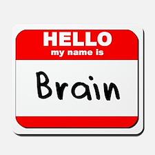 Hello my name is Brain Mousepad