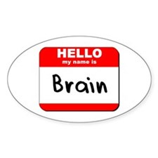 Hello my name is Brain Oval Decal