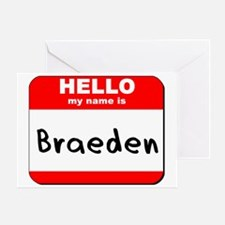 Hello my name is Braeden Greeting Card