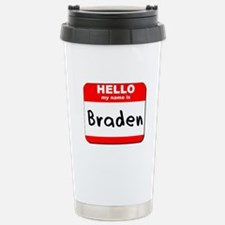 Hello my name is Braden Stainless Steel Travel Mug